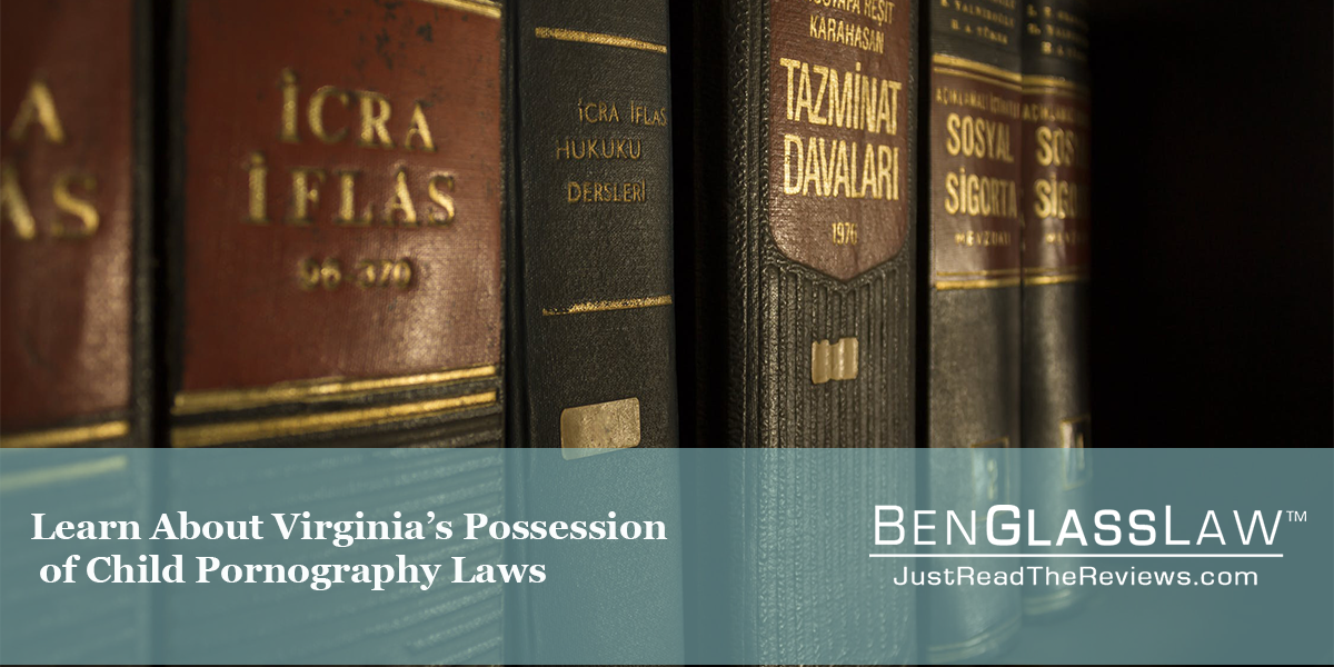 Learn about Virginia Possession of Child Pornography Laws ...