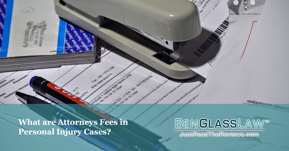 What are Attorneys Fees in Personal Injury Cases? | BenGlassLaw