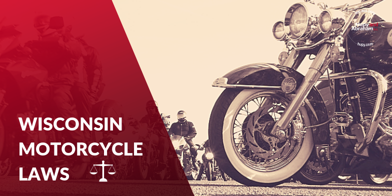 Wisconsin State Motorcycle Laws | Hupy and Abraham, S C