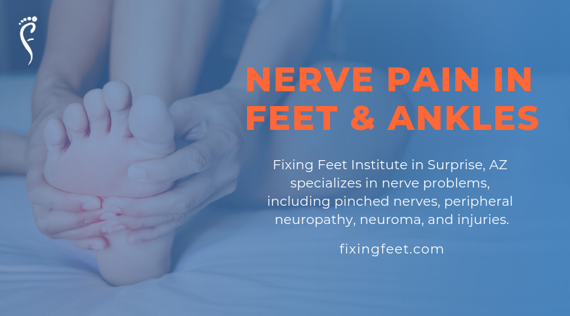 Nerve Pain in Feet Conditions and Treatment | Fixing Feet PLLC