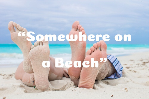 """e76ad7b602410b It is time to dust off those sandals and flip-flops for a week stint in the  Caribbean or """"Somewhere on a Beach."""