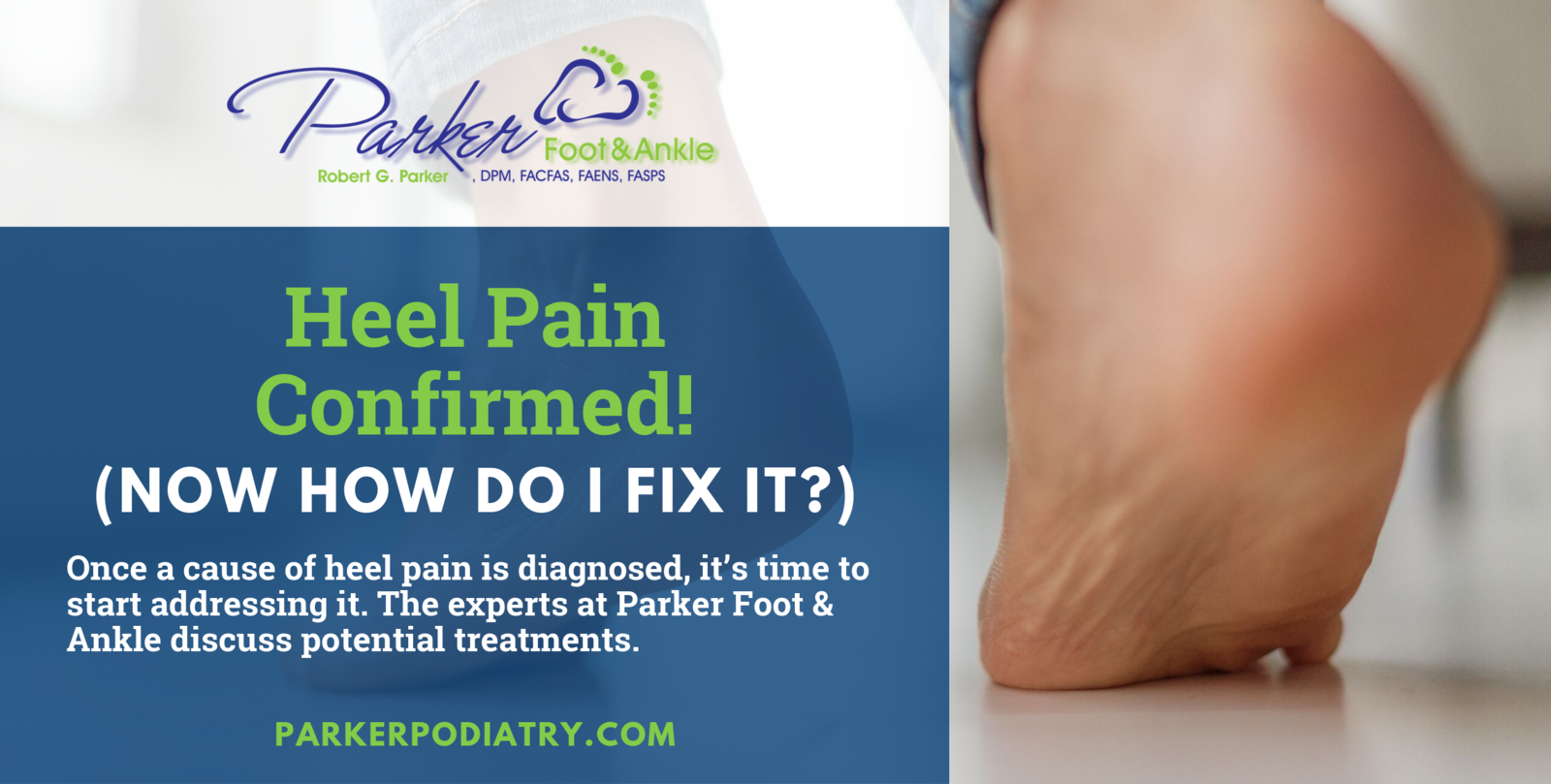 Heel Pain Confirmed Now How Do I Fix It Parker Foot And Ankle