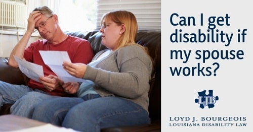 Can I Apply For Disability Benefits If My Spouse Has A Job