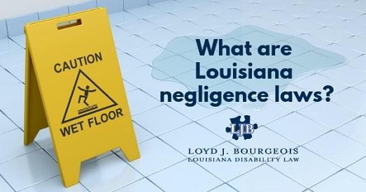 What are Louisiana Negligence Laws? | Loyd J Bourgeois, LLC