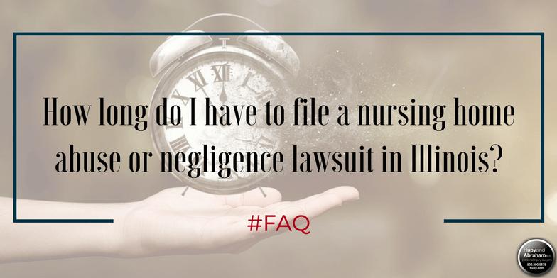 Illinois Nursing Home Abuse Statute of Limitations | Hupy and