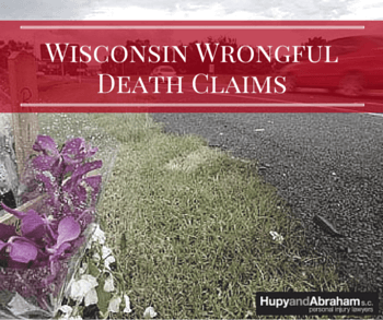 Wisconsin Wrongful Death Lawyers | Hupy and Abraham, S C