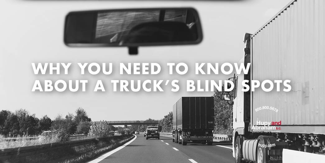Truck Blind Spots Are Serious Safety Risks Hupy And Abraham S C